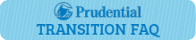 Prudential Transition FAQs